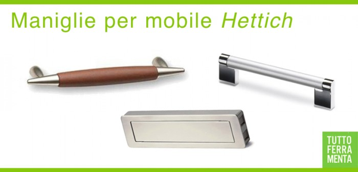 Maniglie per mobile Hettich - Tuttoferramenta.it