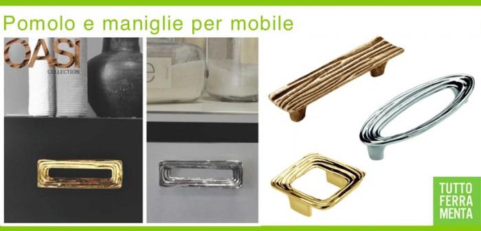 Maniglie per mobile serie oasi tuttoferramenta for Accessori per la casa particolari