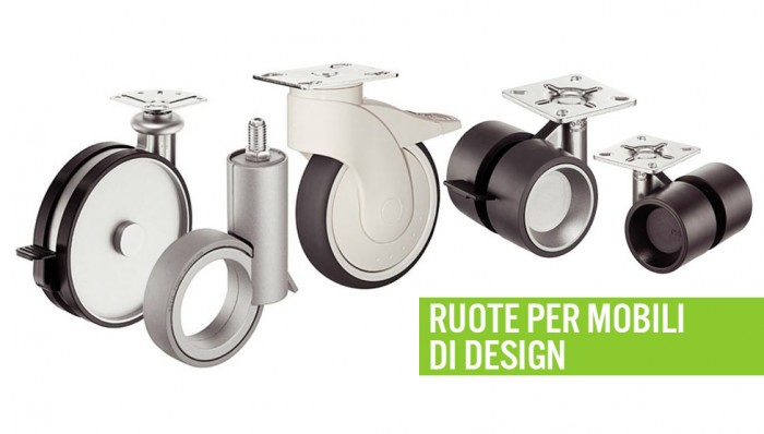 Ruote per mobili di design ferramenta mobili for Mobili di design in offerta
