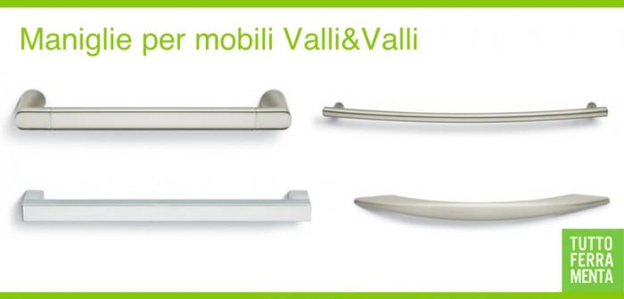 Maniglie per mobili Valli & Valli - Arredo casa - Tuttoferramenta.it